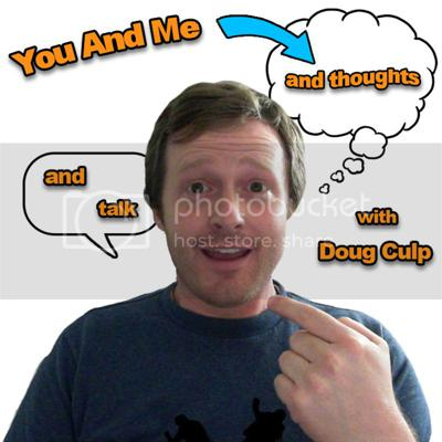 You And Me And Thoughts And Talk with Doug Culp