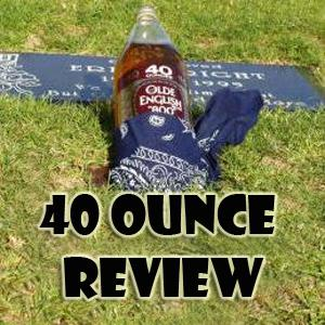 40 Ounce Review