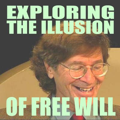 Exploring the Illusion of Free Will