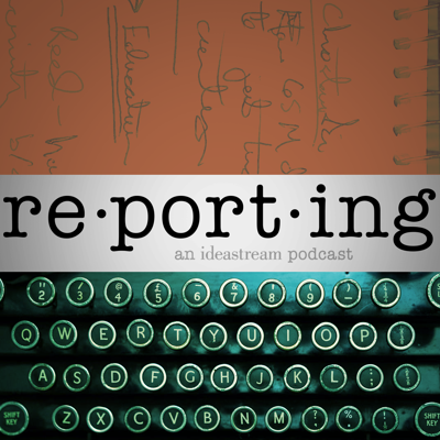Reporting: An ideastream Podcast