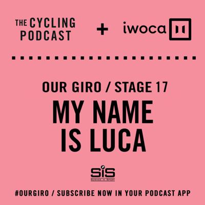 Cover art for 65: Our Giro stage 17: My name is Luca
