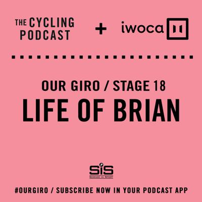 Cover art for 66: Our Giro stage 18: Life of Brian