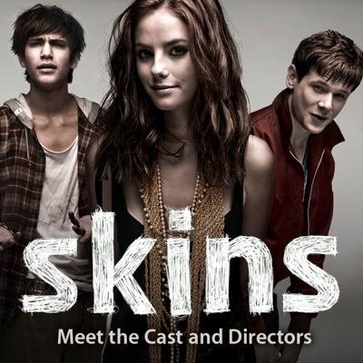 Skins: Meet the Cast and Directors