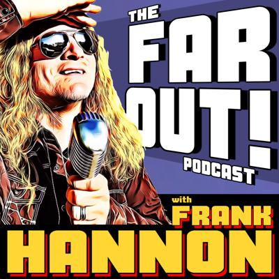 The FAR OUT! Podcast with Frank Hannon is all about taking risks, challenging yourself and getting out of the box, far out of the box, like doing a podcast.