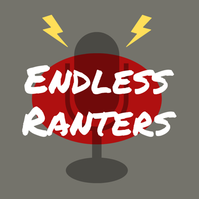 Endless Ranters