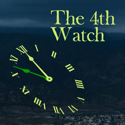 4th Watch Podcast