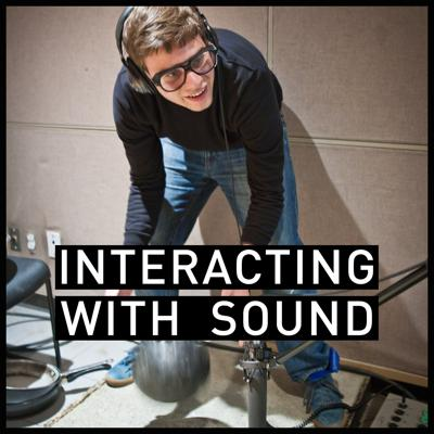 Interacting with Sound