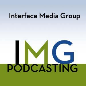 A listing of Interface Media Group's Podcasting services.