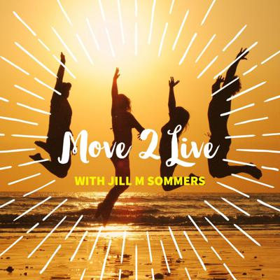 Move 2 Live with Jill M Sommers