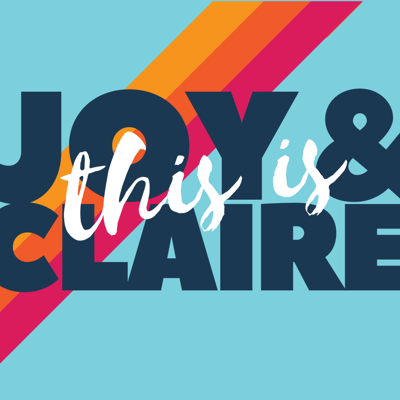This is Joy & Claire