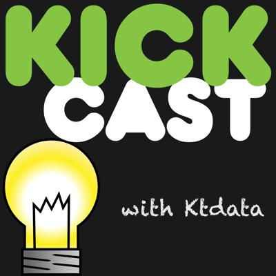 KickCast - The Podcast for Crowdfunding Projects! | KickStarter | IndieGoGo