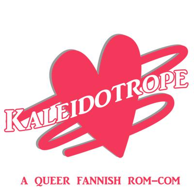Kaleidotrope: A Romantic Comedy