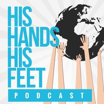 His Hands His Feet Podcast