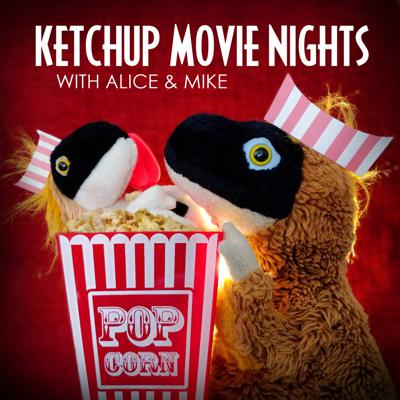Ketchup Movie Nights with Alice and Mike