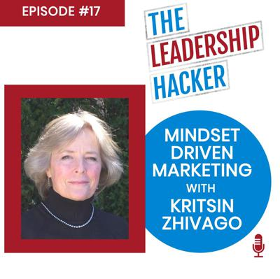 Cover art for Mindset Driven Marketing with Kristin Zhivago