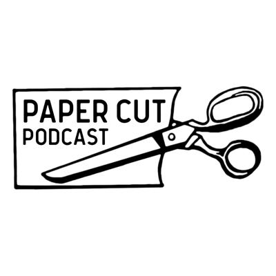 Paper Cut Podcast