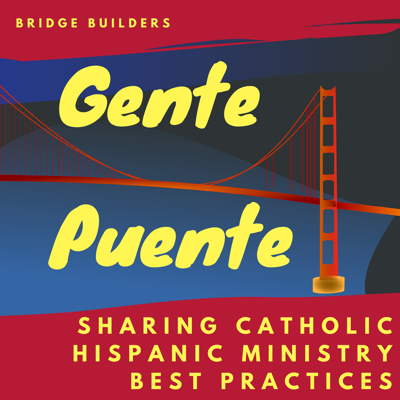 Gente Puente: Catholic Hispanic Ministry Best Practices