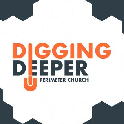 Digging Deeper Podcast