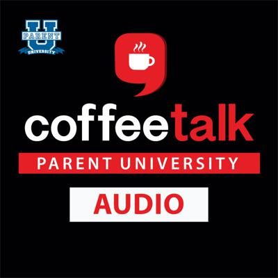 Parent U Coffee Talk Audio Podcast