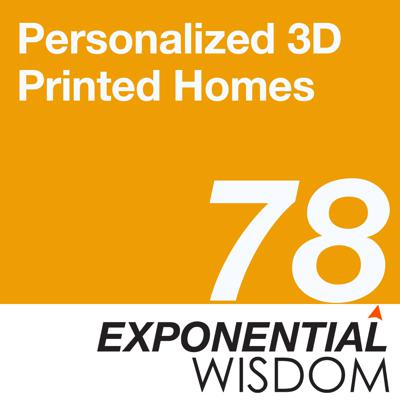 Cover art for Episode 78: Personalized 3D Printed Homes