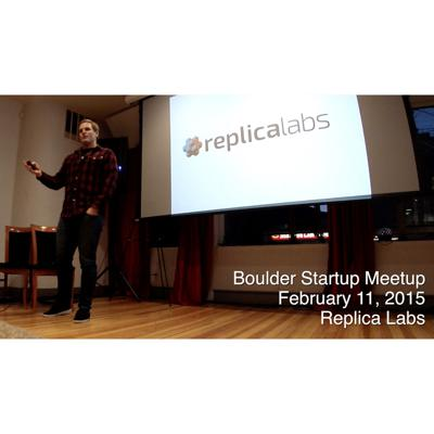 Cover art for Replica Labs presents at Boulder Startup Meetup
