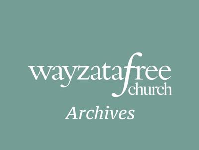 2010-2014 Wayzata Free Church Archived Messages