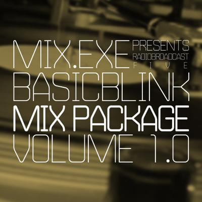 Cover art for Mix.Exe Radio.Broadcast #5 - BasicBlink - Mix Package Volume 1