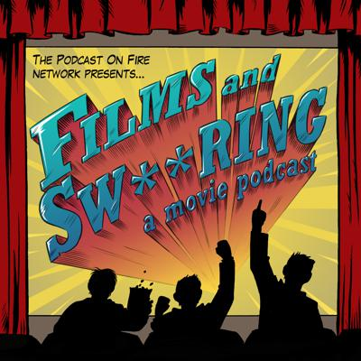 Films and Swearing: A Movie Podcast