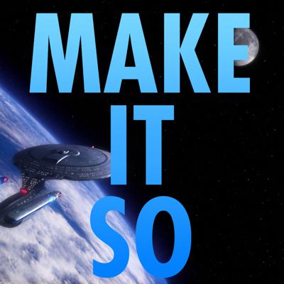 Make it So: The Unofficial Podcast