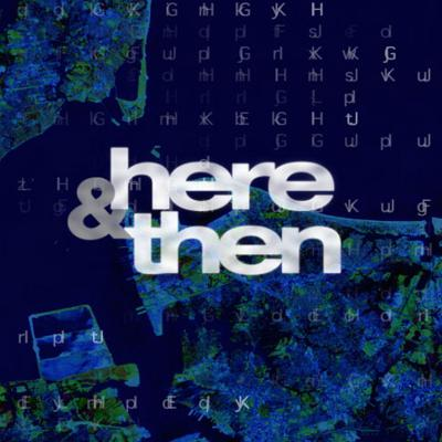 Here & Then