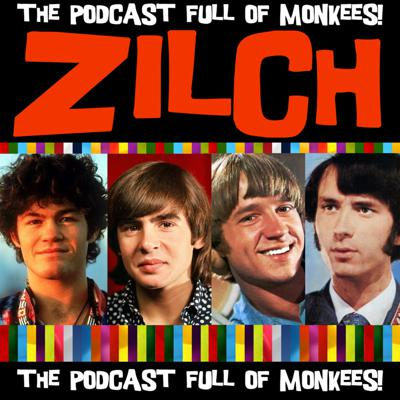 Zilch A Monkees Podcast!