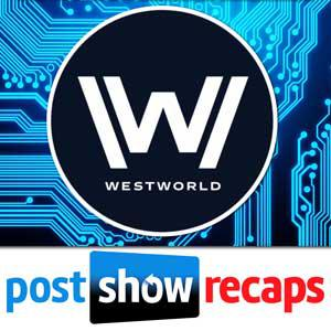 Weekly Recaps of the HBO Series, Westworld