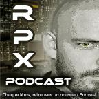 RPX : Le podcast
