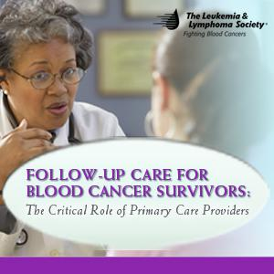 Follow-Up Care for Blood Cancer Survivors: The Critical Role of Primary Care Providers