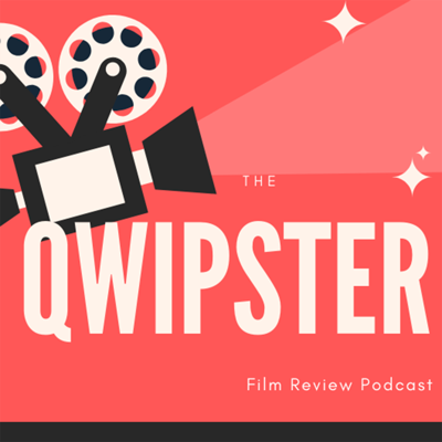 The Qwipster Film Review Podcast