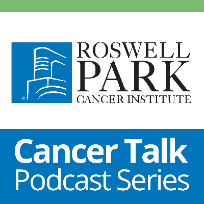 Cancer Talk - Roswell Park Cancer Institute