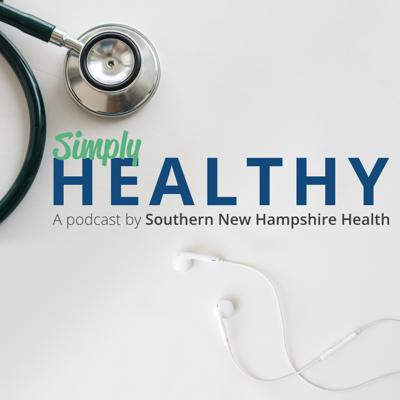 Simply Healthy offers the latest health and wellness information from Southern New Hampshire Health's team of experts including physicians, specialists and healthcare experts.