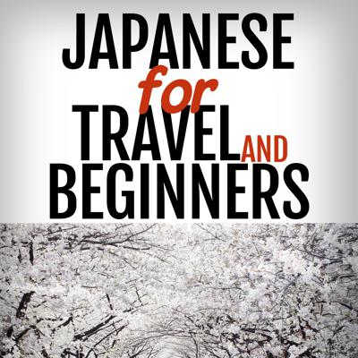 Japanese for Travel and Beginners – Real Life Language