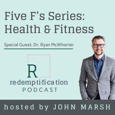 Cover art for Five F's Series – Health and Fitness with Dr. Ryan McWhorter