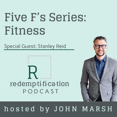 Cover art for Five F's Series – Fitness with Stanley Reid