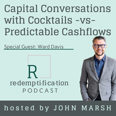 Cover art for Capital Conversations with Cocktails -vs- Predictable Cashflows