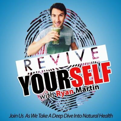 Revive Yourself Podcast With Ryan Martin