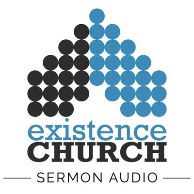 Existence Church is a non-denominational Christian Bible church that is committed to reaching the San Diego community. We live out our faith by being an Inclusive Missional Community. This is the podcast for our Sunday sermons online for your convenience.