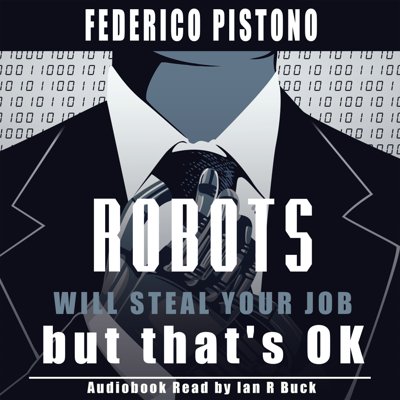 Robots Will Steal Your Job, But That's OK Audiobook