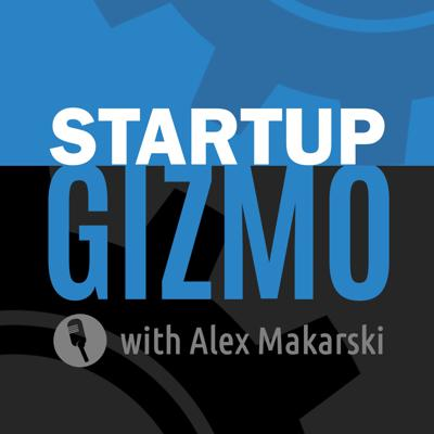 The Startup Gizmo Podcast: Entrepreneurship | Innovation | Lean Startup | Growth Hacking