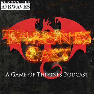 Thrones Cast: A Game of Thrones Podcast