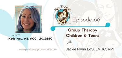 Cover art for 66: Group Therapy with Children and Teens with Katie May MS,NCC,LPC,DBTC