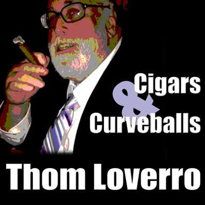 Thom Loverro's Cigars and Curveballs