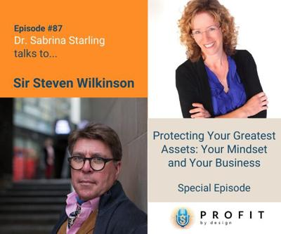 Cover art for 87: Protecting Your Greatest Assets: Your Mindset and Your Business with Sir Steven Wilkinson