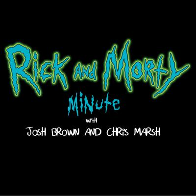 Rick and Morty Minute Podcast